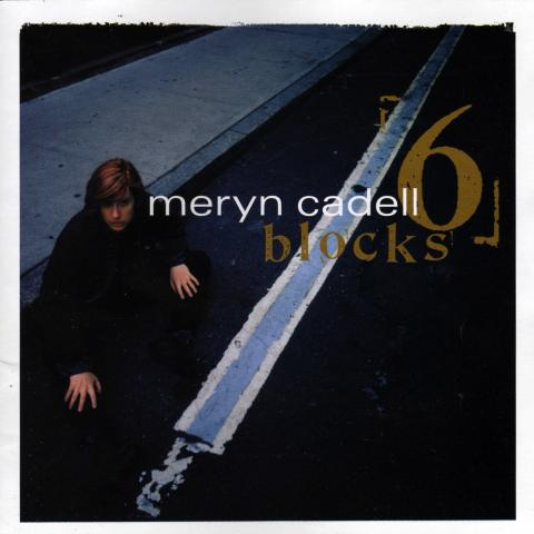 Meryn Cadell - 6 Blocks